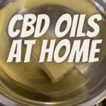 making CBD oils at home